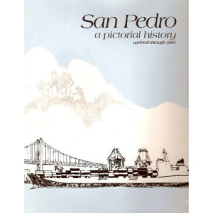San Pedro: A Pictorial History by Henry P. Silka