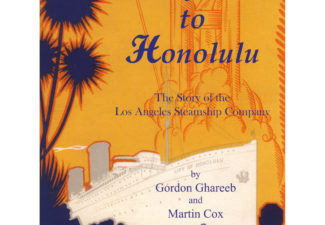 Hollywood to Honolulu: The Story of the Los Angeles Steamship Company